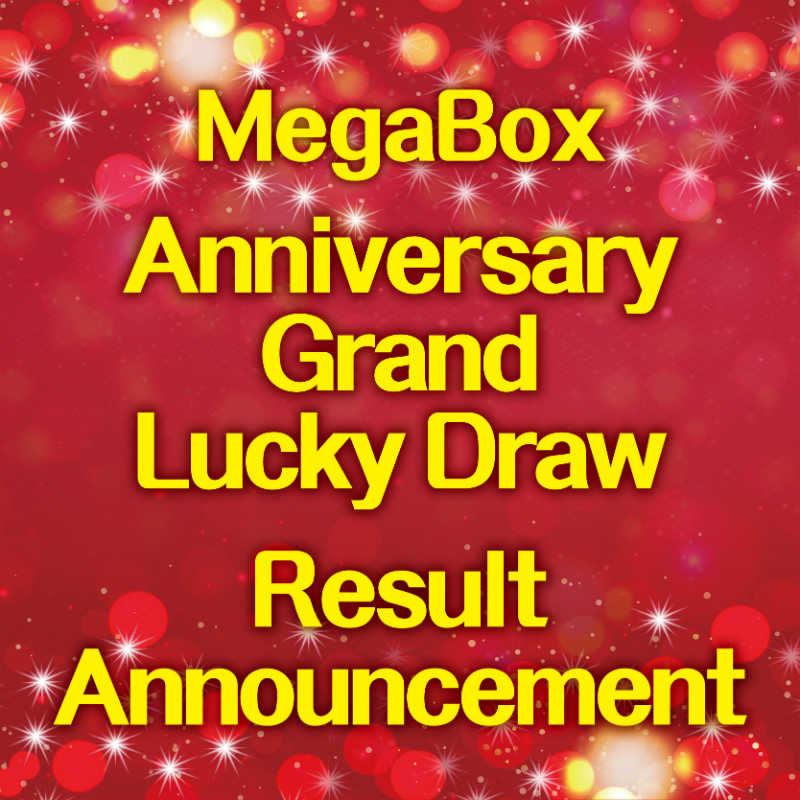 MegaBox Anniversary Grand Lucky Draw Result Announcement