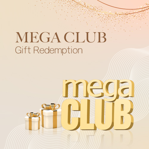 MEGA CLUB & MEGA KIDS CLUB YEAR-ROUND REDEMPTION