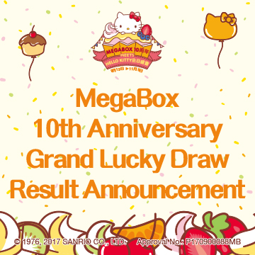 MegaBox 10th Anniversary Grand Lucky Draw Result Announcement