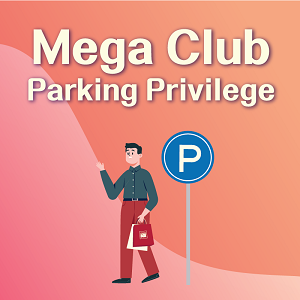 Mega Club Parking Privilege